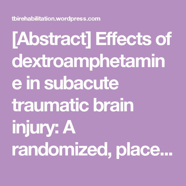 [Abstract] Effects of dextroamphetamine in subacute traumatic brain injury: A randomized, placebo?co