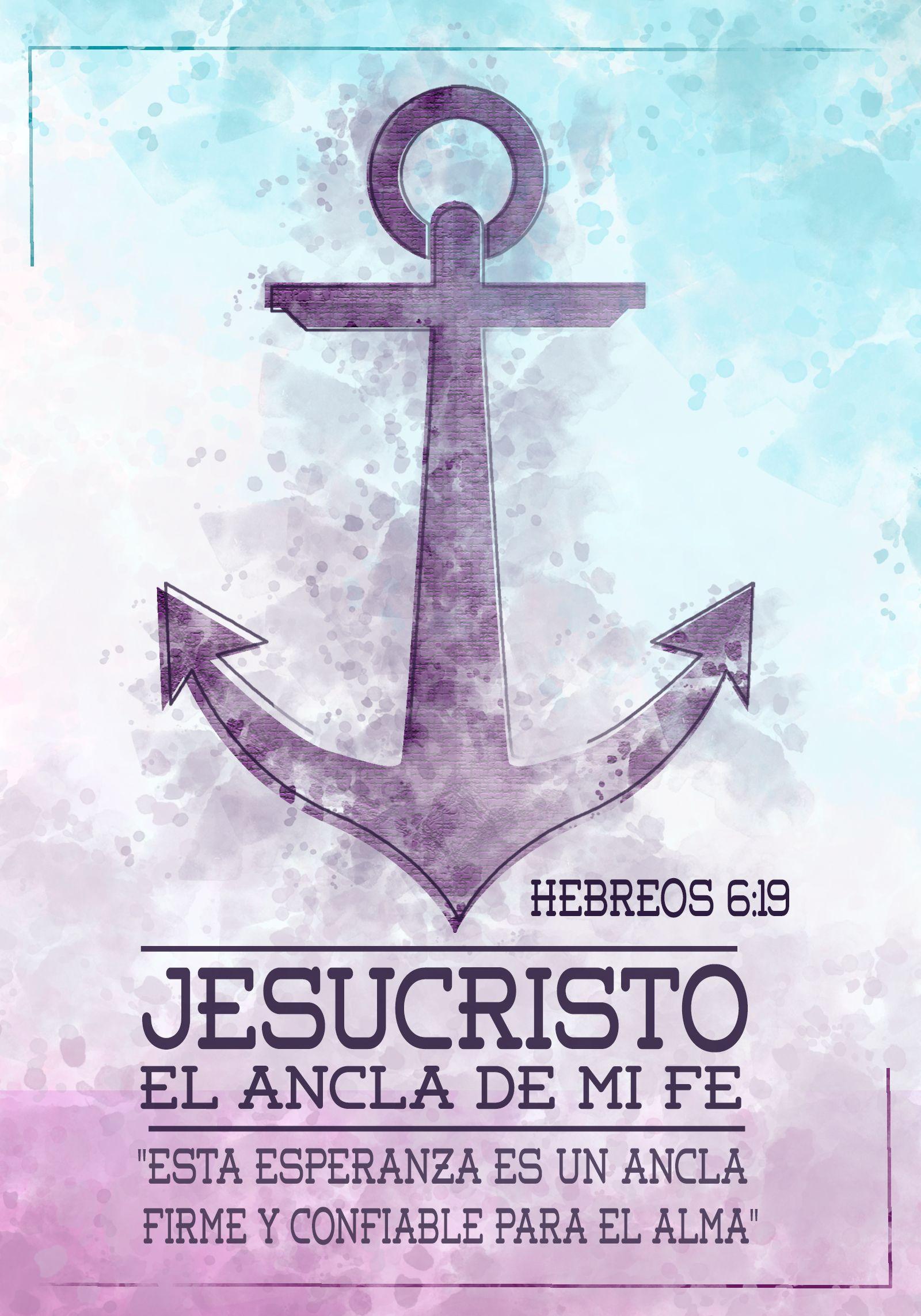 Jesucristo El Ancla De Mi Fe Frases Dios Mensaje De Dios
