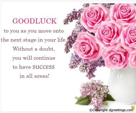 Good Luck To You As You Move Onto The Next Stage In Your Life