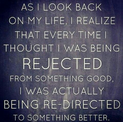Theres Always Something Good In Every Bad Words Quotes To Live By Rejection