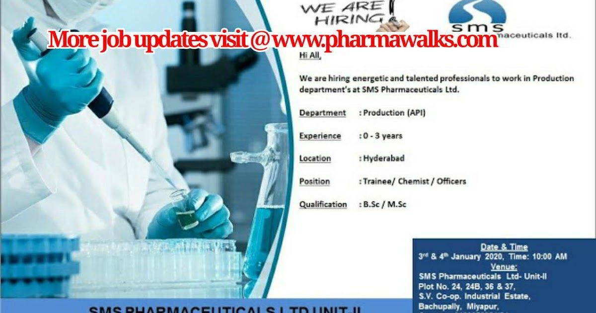 SMS Pharmaceuticals walkin interview for Production (API