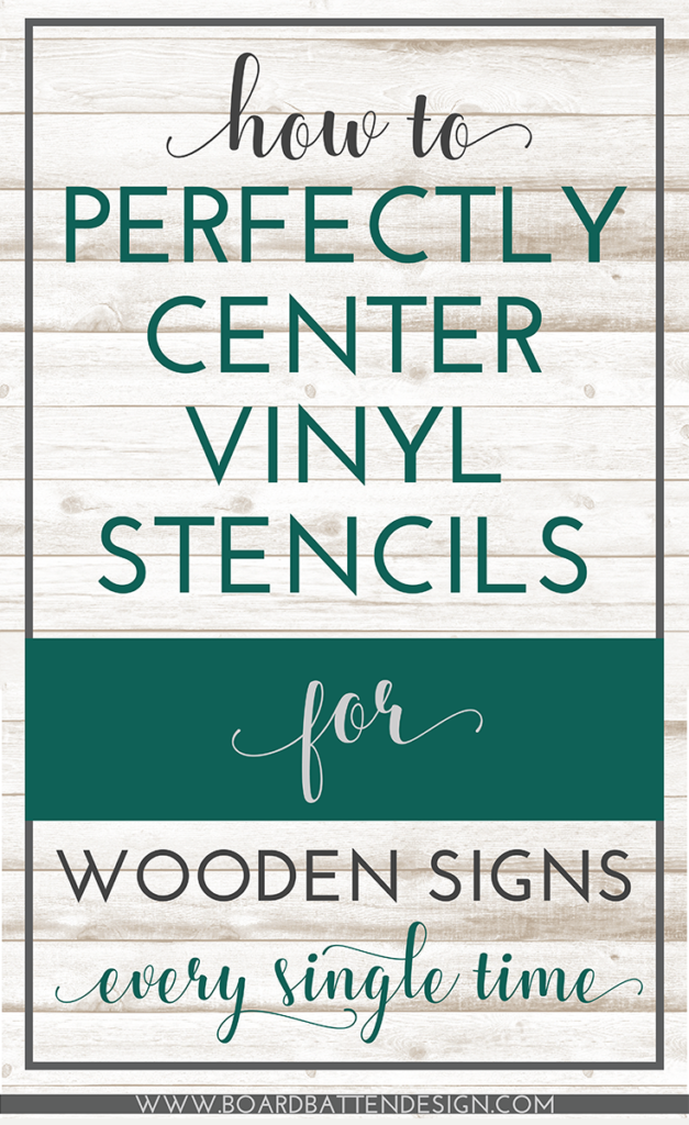 How to Perfectly Center Vinyl Stencils on Wood Signs, Every Time - Board & Batten Design Co.