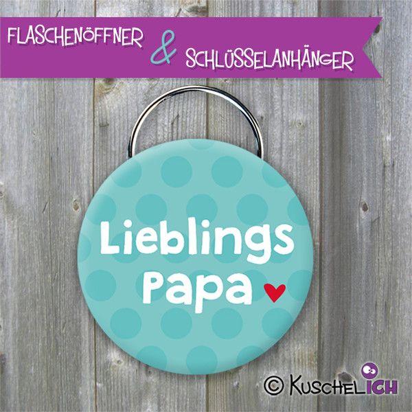 """Flaschenöffner mit Schlüsselring """"Lieblings Papa""""  von Kuschelich auf DaWanda.com"""