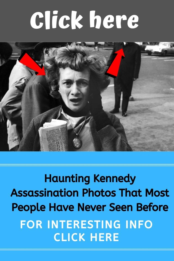 New Funny Pins Haunting Kennedy Assassination Photos That Most People Have Never Seen Before Haunting Kennedy Assassination Photos That Most People Have Never Seen Before 5