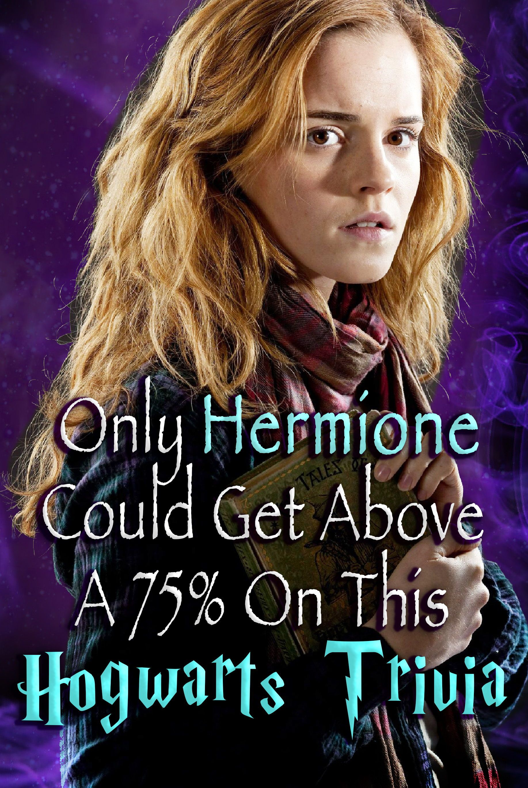 Quiz Only Hermione Could Get Above A 75 On This Hogwarts Trivia In