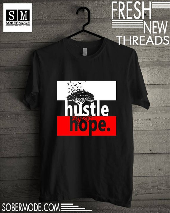 Hustle Hope.....sobriety apparel, sober shirt, recovery