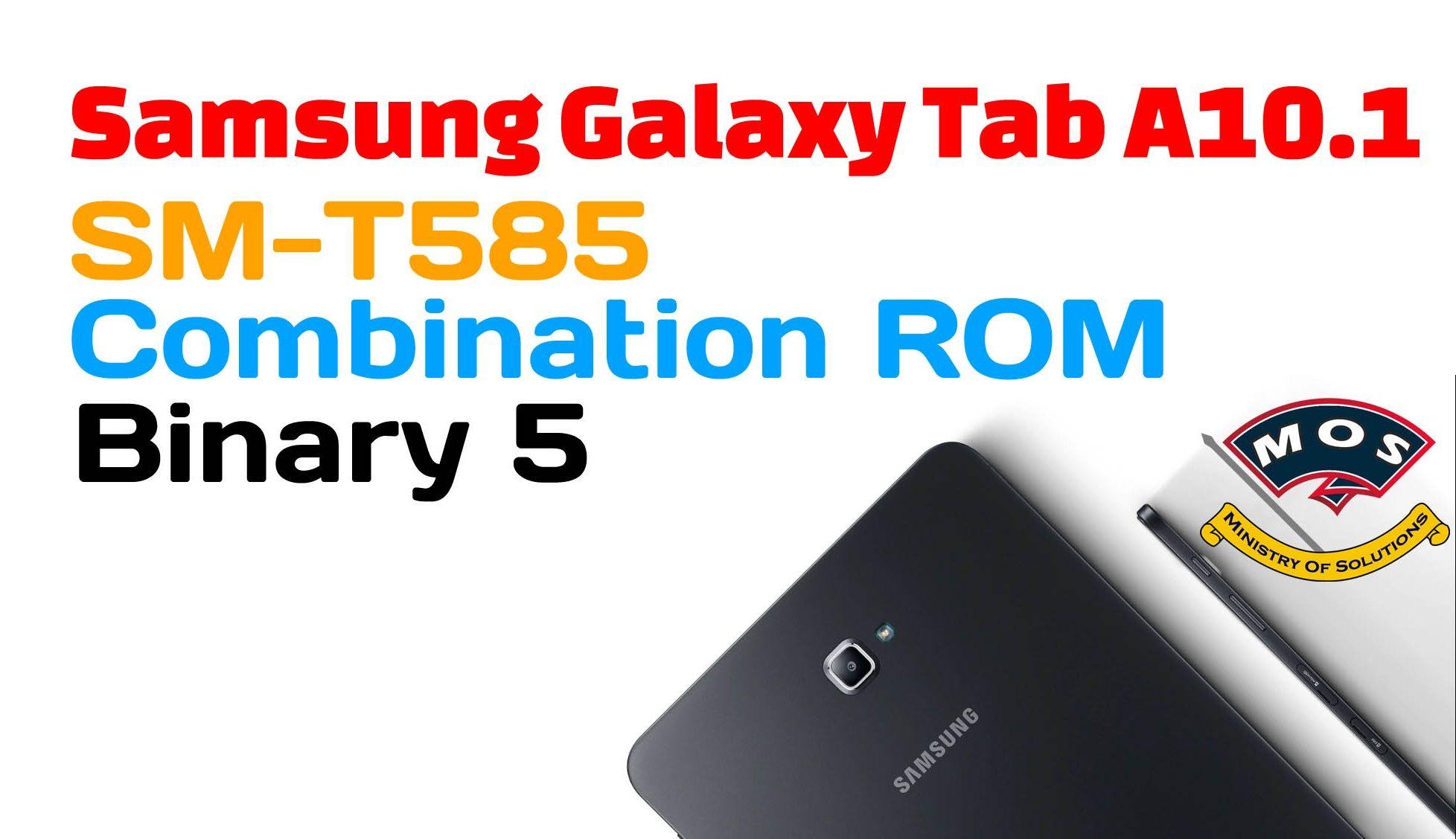 Samsung Galaxy Tab A10 1 Combination File Binary 5 B5 U5 S5 Samsung Galaxy Tab Galaxy Tab Samsung Galaxy