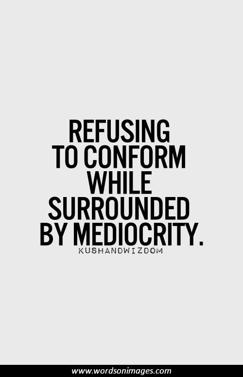 Quotes About Conformity Inspiration Conformity Quotes  Quote Addicts  Couldn't Have Said It Better