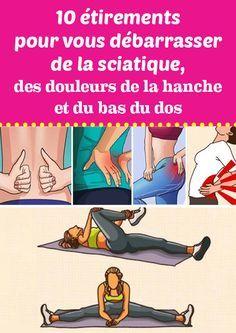 10 étirements pour vous débarrasser de la sciatique, des douleurs de la hanche et du bas du dos