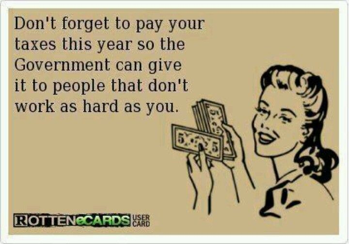 Welfare Taxes Humor Funny Quotes Accounting Humor