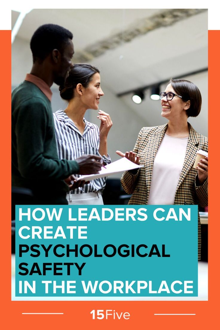 How Leaders Can Create Psychological Safety In The