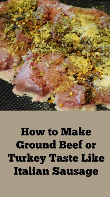 How To Make Ground Meat Taste Like Italian Sausage Italian Sausage Recipes Italian Sausage Turkey Sausage Recipes