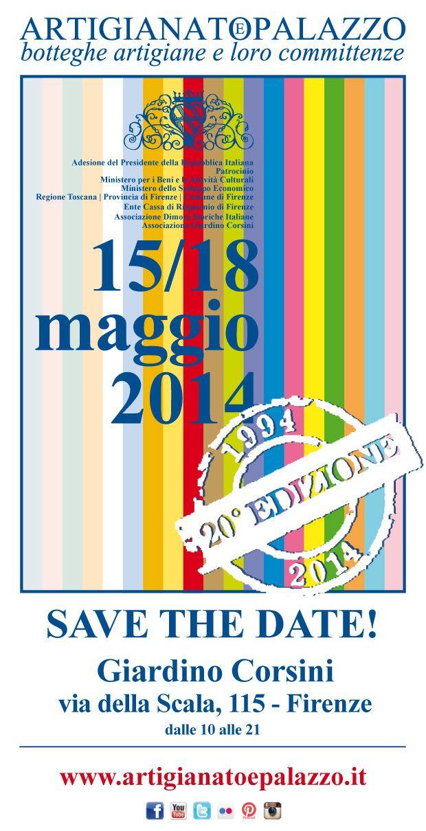 SAVE THE DATE!  Artigianato e Palazzo 15-18 Maggio Giardino Corsini via della Scala, 115 Firenze  www.artigianatoepalazzo.it