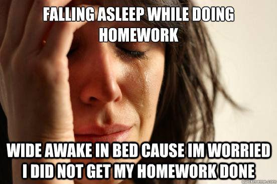 I should be doing my homework