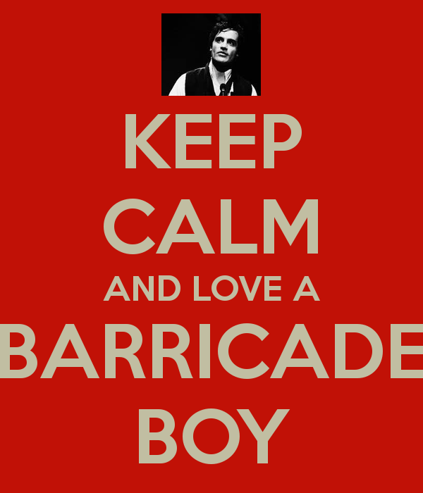 This has to go here, too. It's funny but it's super true :) My barricade boy is Enjolras, but I love Grantaire, too.