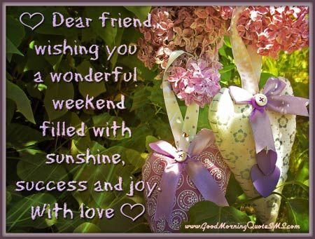 Happy Weekend Friends Wishes Have A Great Weekend Quotes Messages