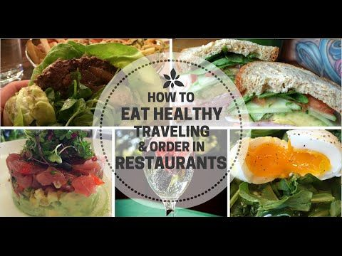 How to Eat Healthy Traveling and Order at Restaurants | Betty Rocker