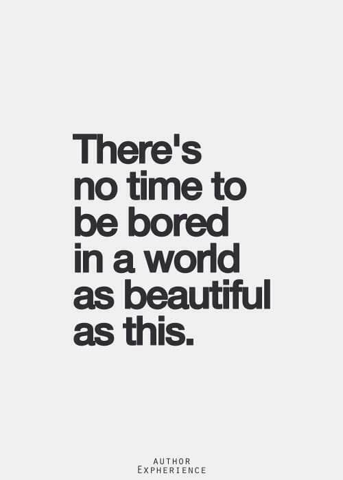 16 Quotes On Being Bored And What To Do About It Words Quotes Words Quotes
