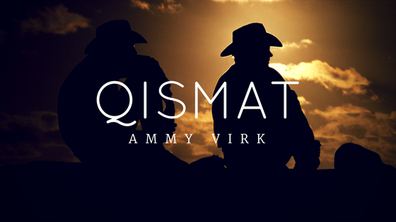 Qismat Is The Latest And Awesome Punjabi Song That Is Sung By Ammy Virk And The Video Stars Ammy Virk And Quote Of The Week Personal Development Quotes Author