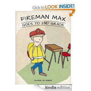 Fireman Max Goes to Second Grade is the 4th book in the Fireman Max Series. Go on a journey with Max as he overcomes his fear of starting a new school year. #KPBaker #childrensbook