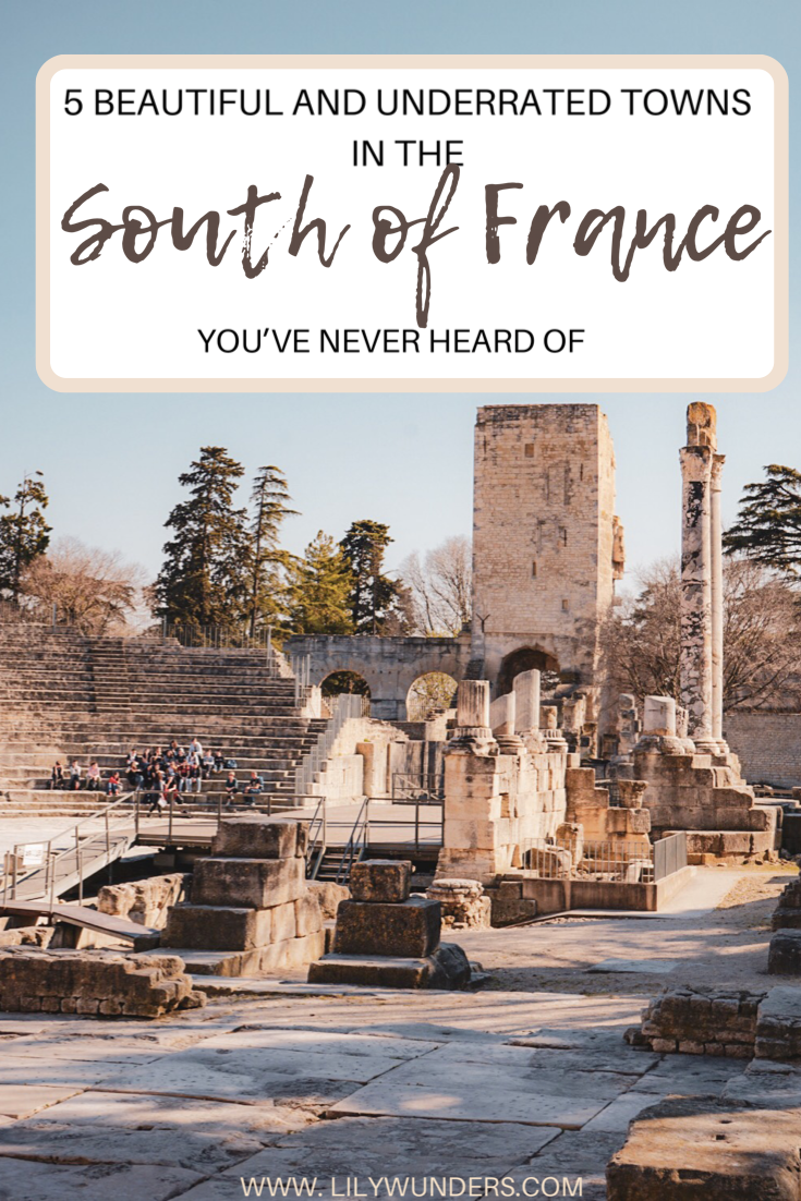 5 Beautiful and Underrated Towns in the South of France  #travelbugs