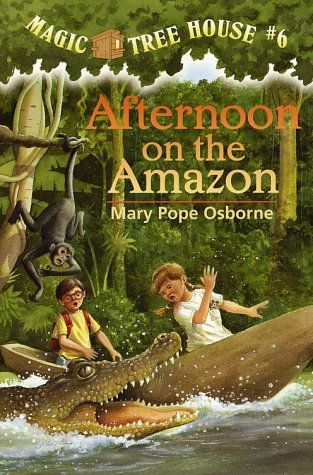 Afternoon On The Amazon Magic Tree House No 6 By Mary Pope