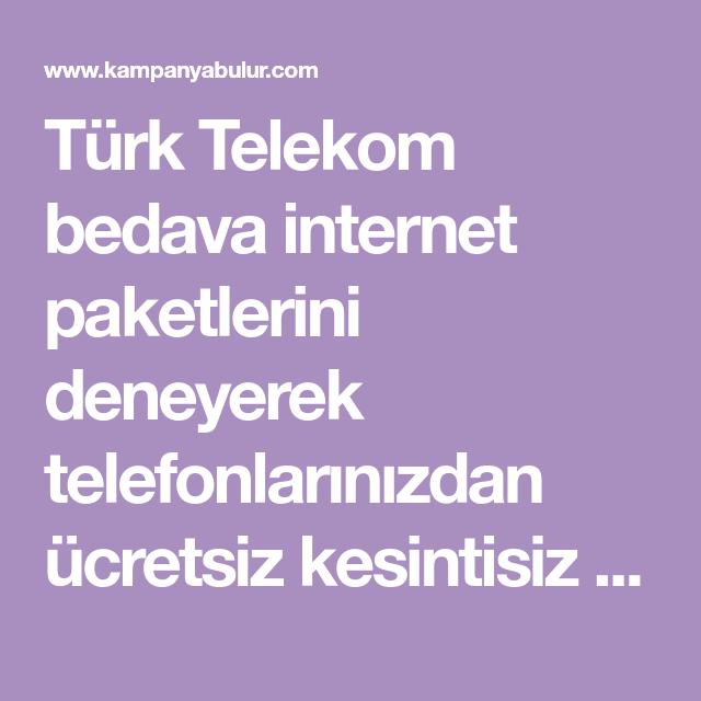 Turk Telekom Bedava Internet Paketlerini Deneyerek Telefonlarinizdan Ucretsiz Kesintisiz Internetin Tadini Cikar Turk Telekom Bedava Internet Internet Turkler