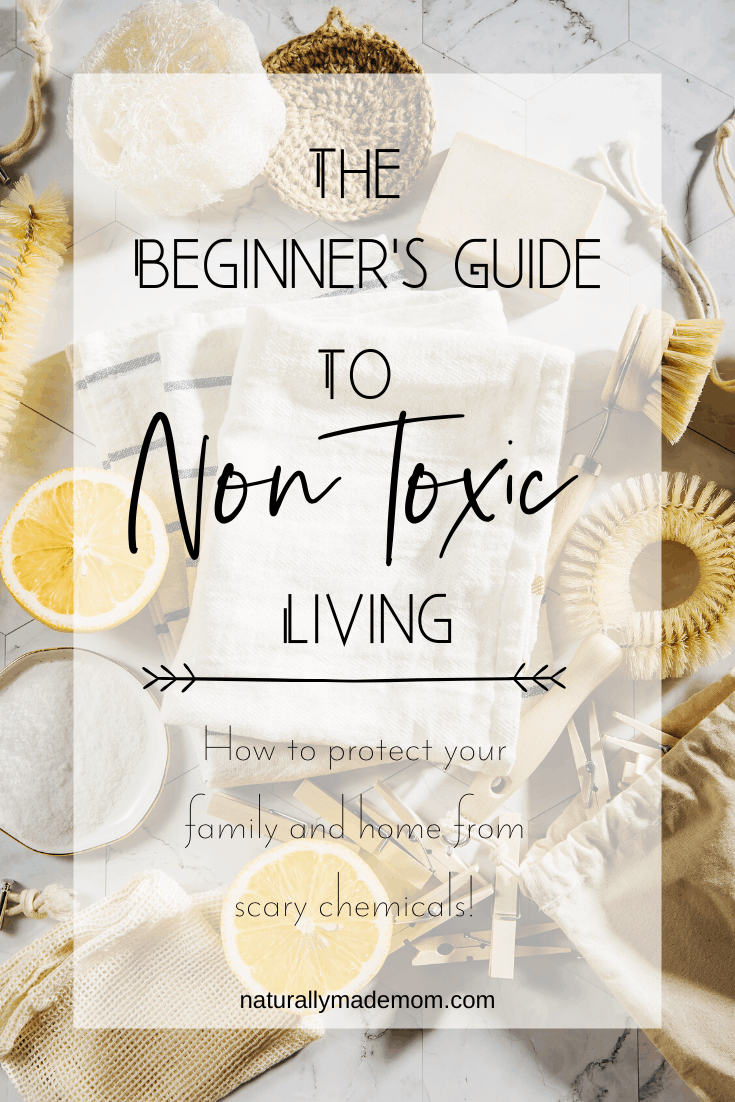 A Complete Guide to Non Toxic Living. The complete guide to non toxic cleaning supplies and household products. For families' on a natural living journey. #nontoxicliving #toxicfreehome #toxinfree #nontoxicproducts