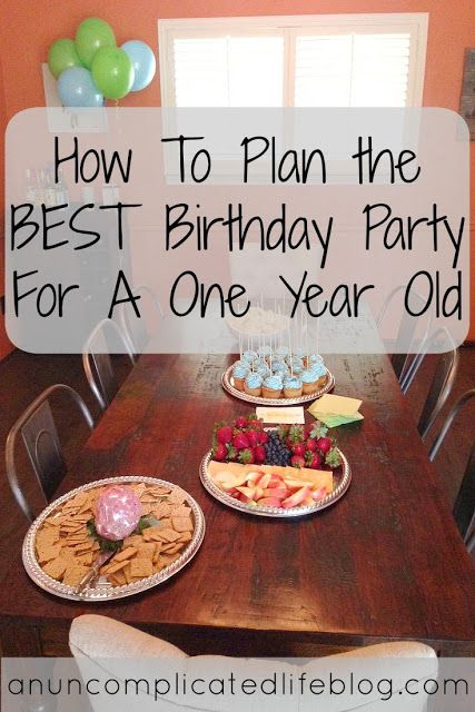 An Uncomplicated Life Blog How To Plan The BEST Birthday Party For A 1 Year Old