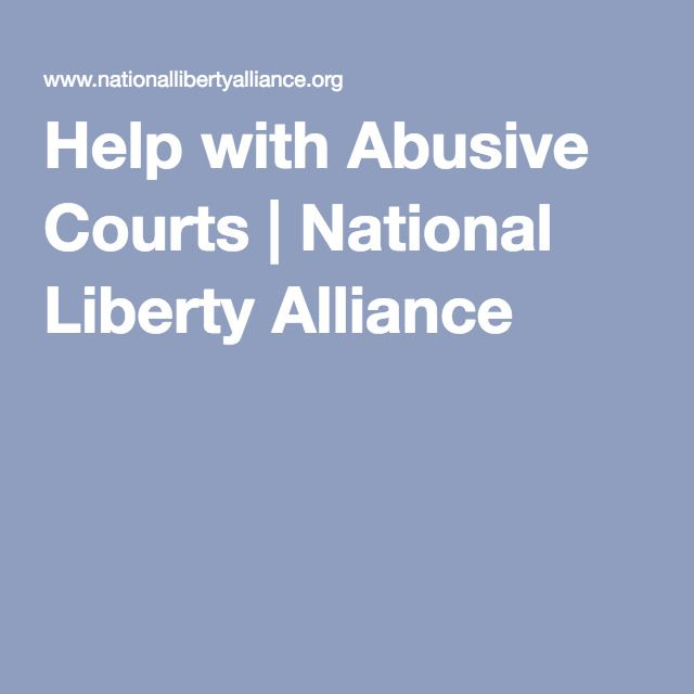Help with Abusive Courts | National Liberty Alliance