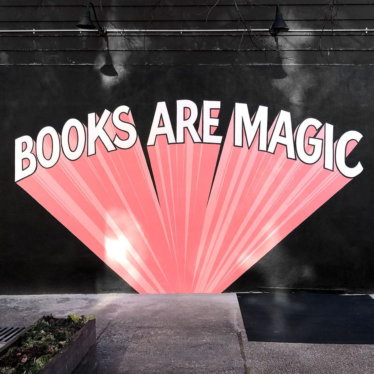 "Books are magic"" mural street art at Books Are Magic Bookstore ..."