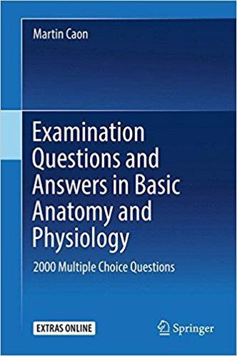 Examination Questions and Answers in Basic Anatomy and Physiology ...