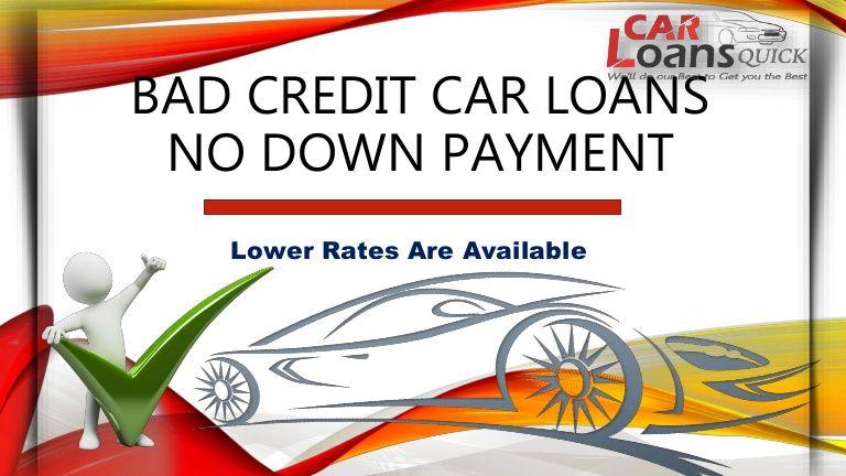 No Down Payment Bad Credit Car Loans Locate The Best Auto Loan Rate Bad Credit Car Loan Car Loans Bad Credit