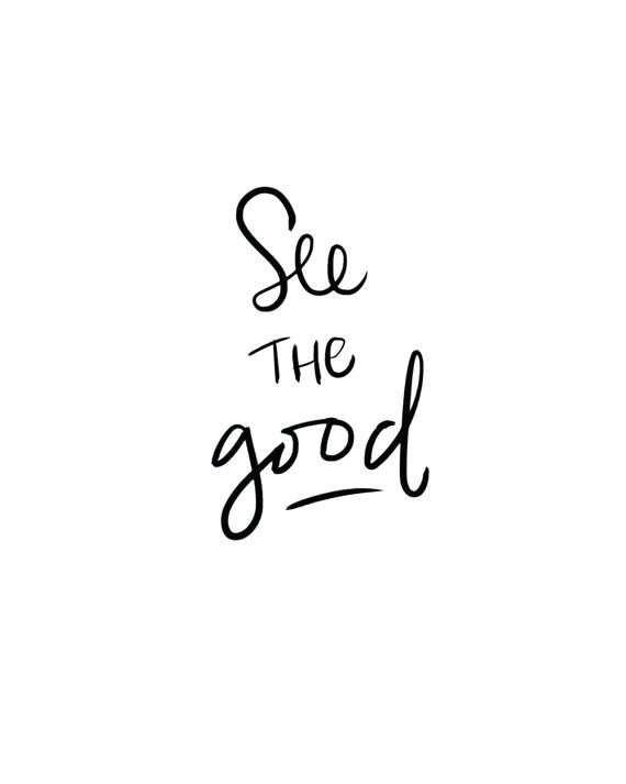 See the Good: Brush Script Quote // Print | Handwritten ...