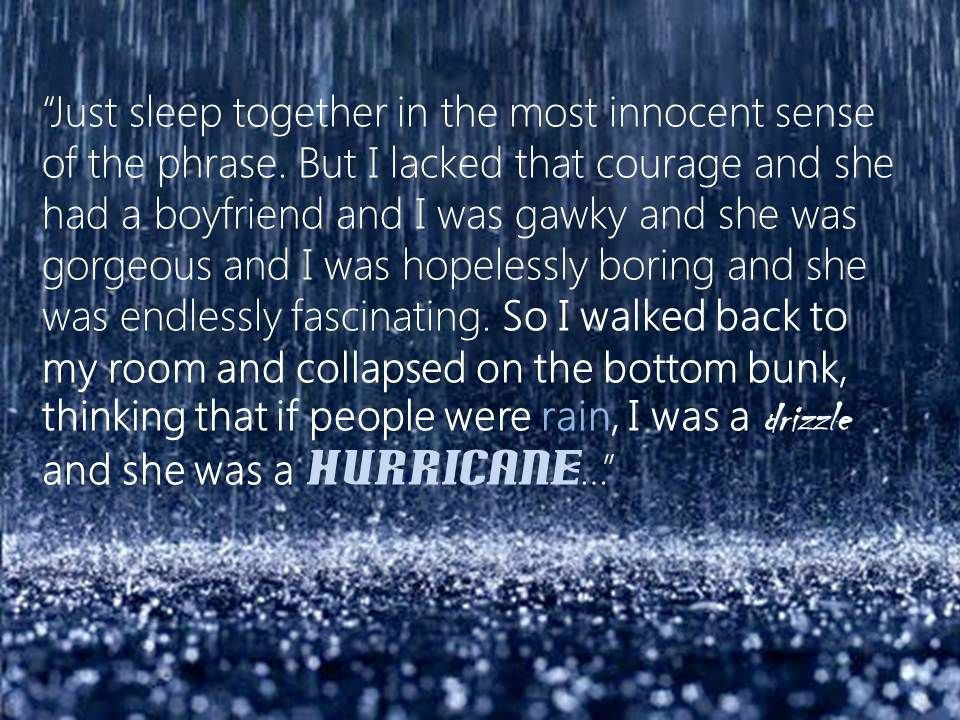 Ramblings Of A Daydreamer If People Were Rain I Was A Drizzle And She Was Looking For Alaska Quotes If People Were Rain Alaska Quotes