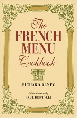 The French Menu Cookbook by Richard Olney http\/\/www\/dp - french menu