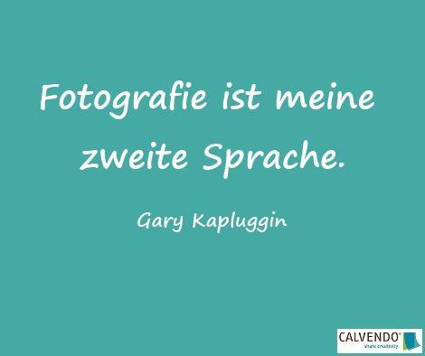 Zitat von Gary Kapluggin - #zitate #quotes #weisheiten #fotografie