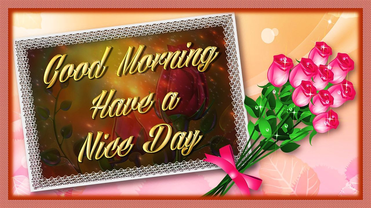 Have A Nice Day Tap To See More Beautiful Goodmorning Greeting