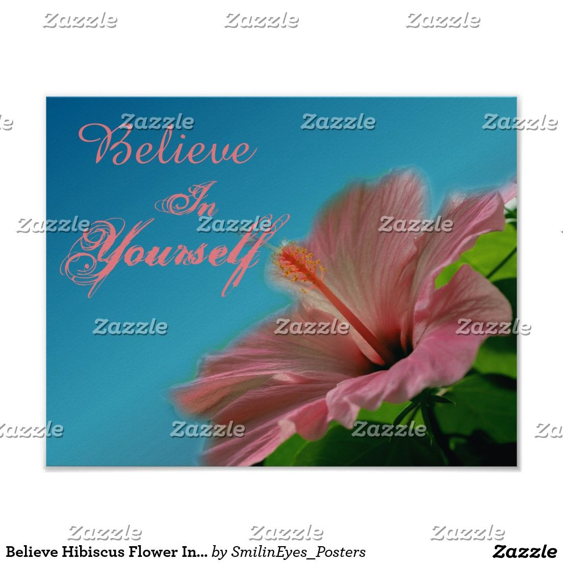 Believe Hibiscus Flower Inspirational Quote Poster Zazzle Com Inspirational Quotes Posters Inspirational Posters Kindness Quotes Inspirational