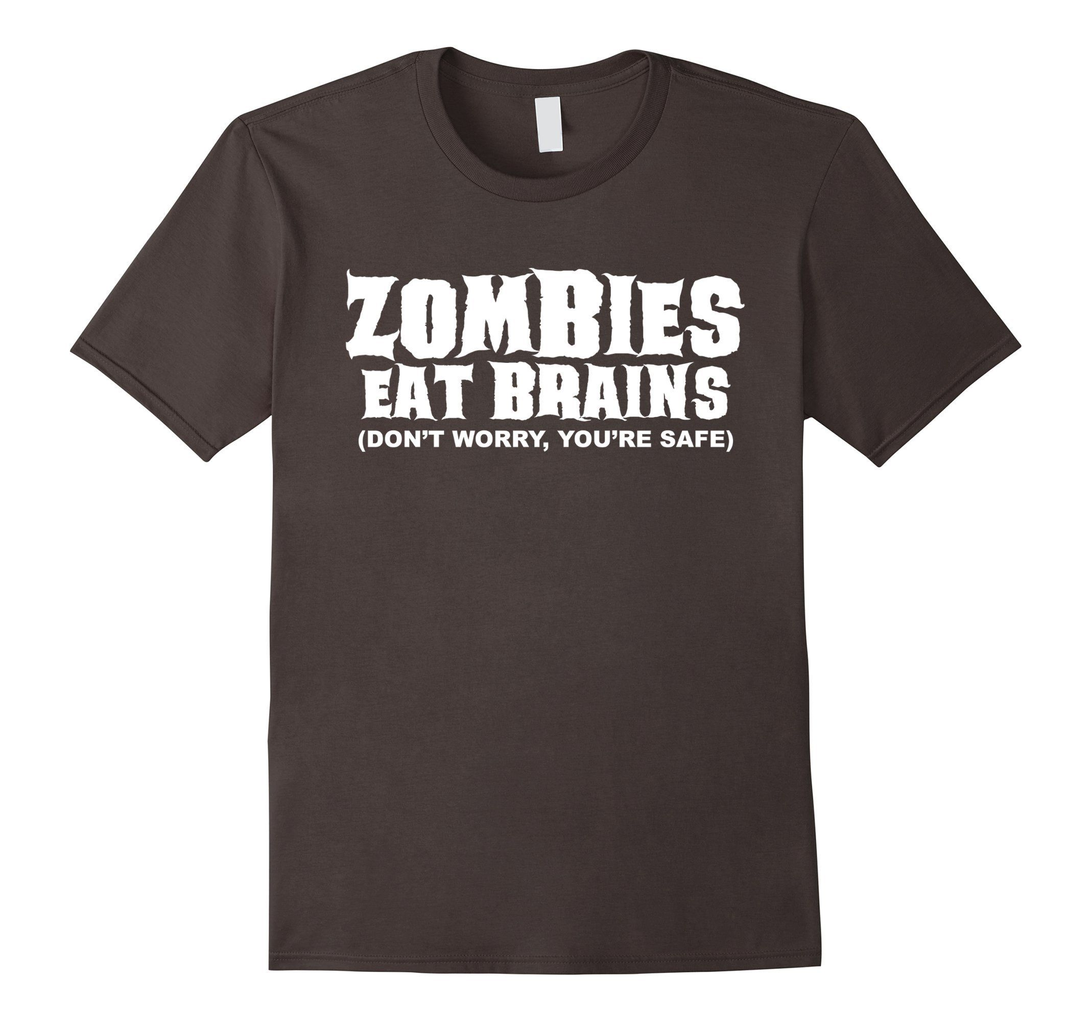 Zombies Eat Brains Don/'t Worry You/'re Safe T Shirt Apocalipse Resident Evil