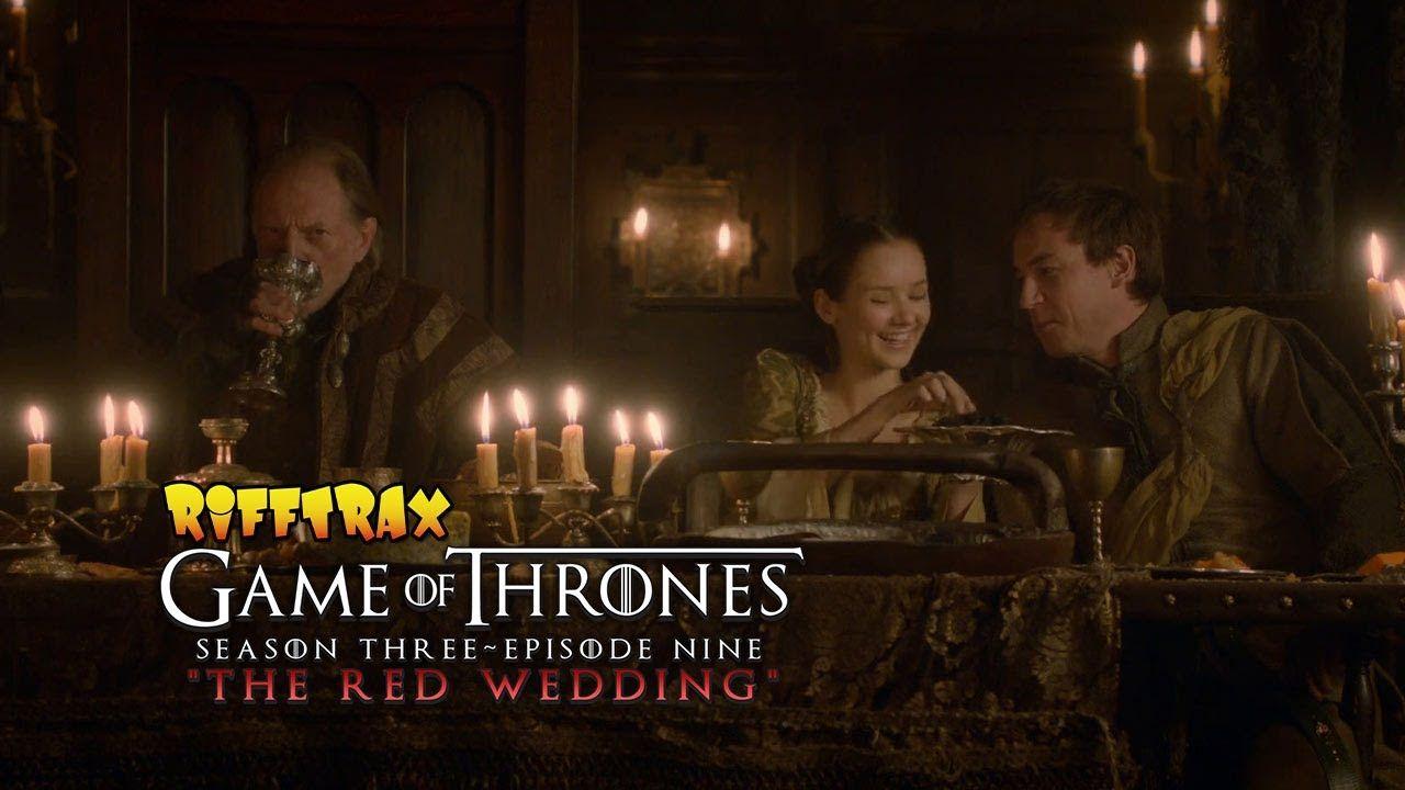 Rifftrax Game Of Thrones Red Wedding Episode Preview Red Wedding Wedding Episode