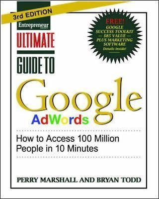 Ultimate Guide to Google AdWords: How to Access 100 Million People in 10