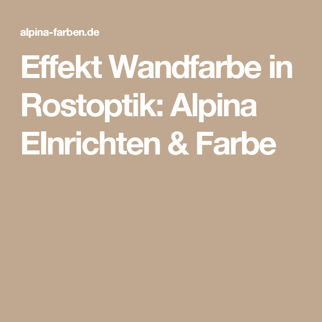 Effekt Wandfarbe In Rostoptik: Alpina EInrichten & Farbe