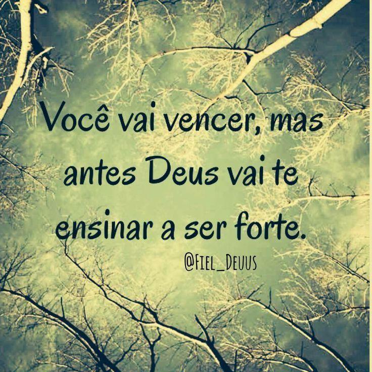 Voce Vai Vencer Mais Antes Deus Vai Te Ensinar A Ser Forte