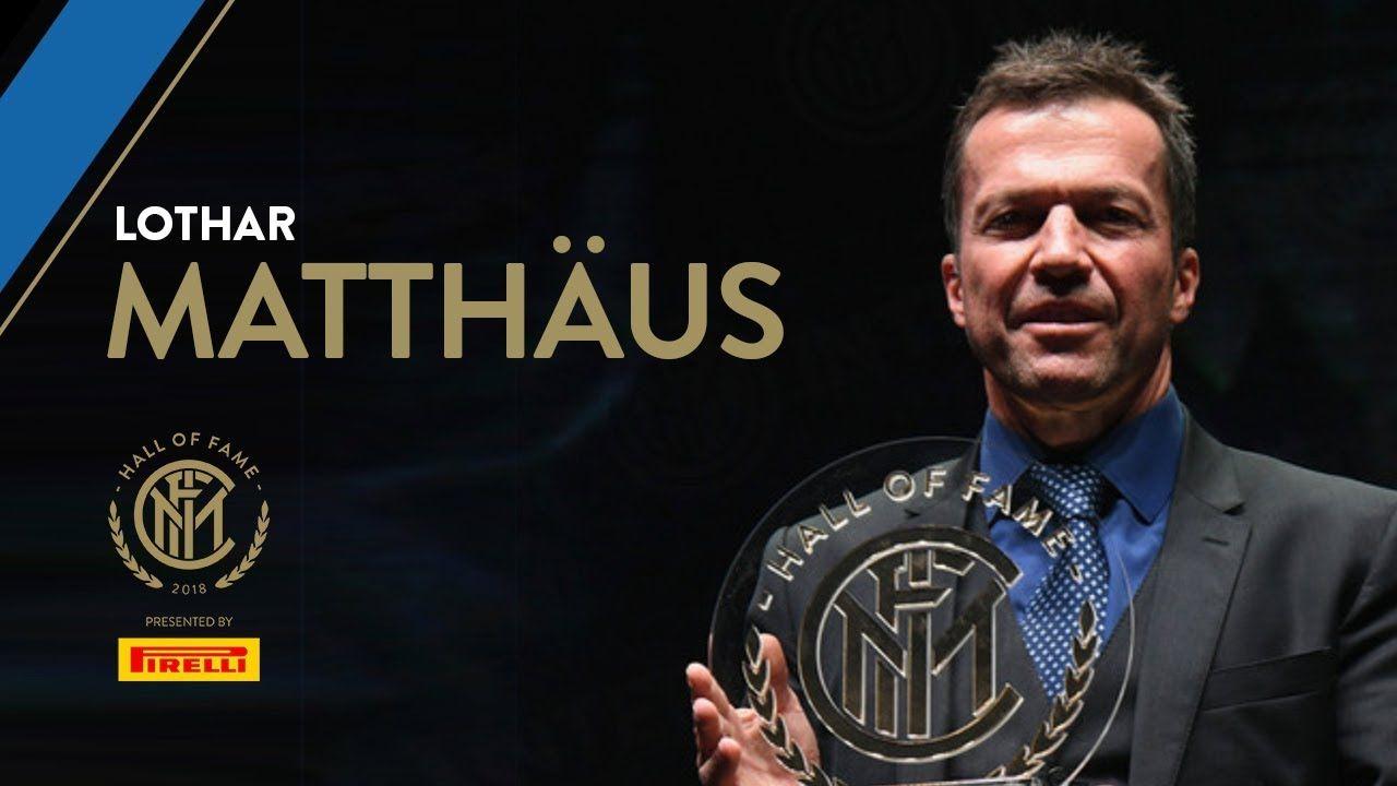 Lothar Matthaus Interview Inter Hall Of Fame 2018 Fame Hall Of Fame Interview