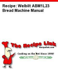 recipe welbilt abm1l23 bread machine manual recipelink com rh pinterest com welbilt abm1l23 manual pdf