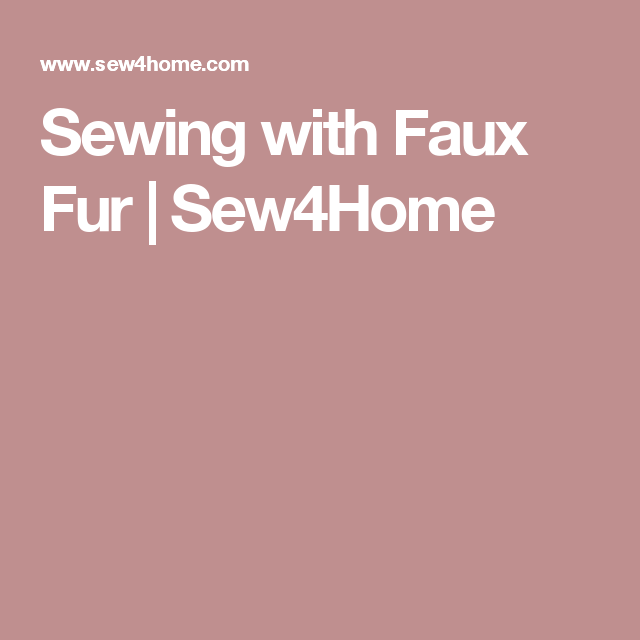 Sewing with Faux Fur | Sew4Home