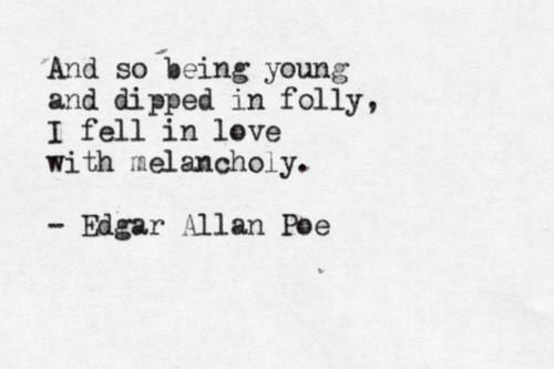 Edgar Allan Poe Quote On Melancholy