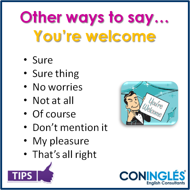 Other Ways To Say You're Welcome.