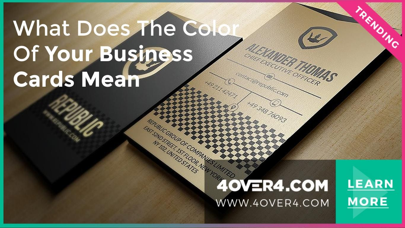 The Business Cards Base Color Is Always White So If You Want To Remain Unique White Is Not The Best Colo Colorful Business Card What Are Colours Print Design